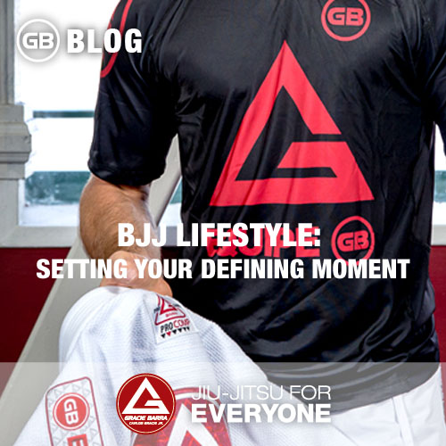 BJJ Lifestyle- Setting your Defining Moment