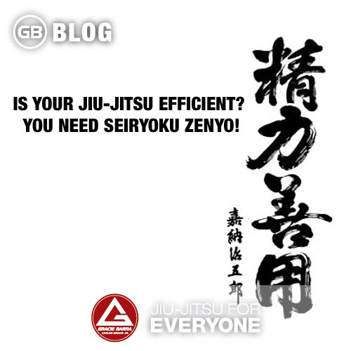 Is Your Jiu-jitsu Efficient- You need Seiryoku Zenyo!