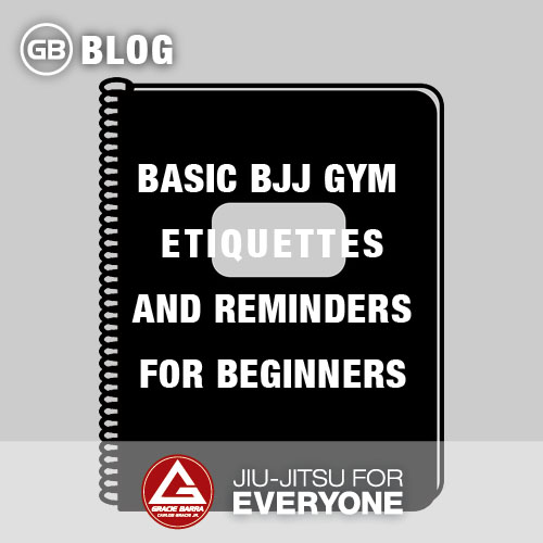 Basic BJJ GYM Etiquettes and Reminders for Beginners