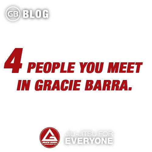 4 People You Meet in Gracie Barra