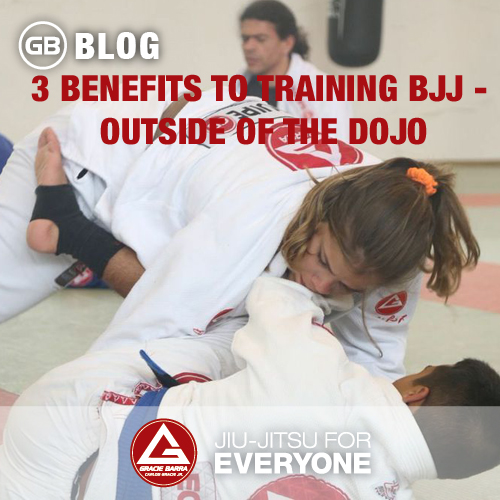 3 Benefits to Training BJJ - Outside of the Dojo