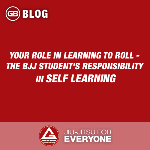 Your Role in learning to Roll - The Bjj student's responsibility in self learning