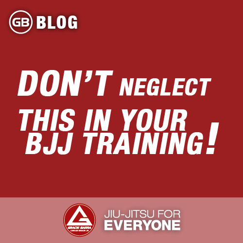 Don't Neglect This In Your Bjj Training!