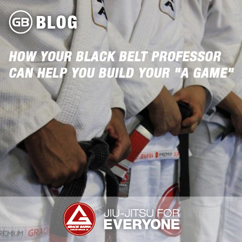 How Your Black Belt Professor Can Help You Build Your -A Game-