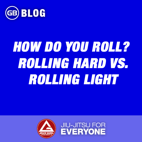 How do You Roll- - Rolling Hard vs. Rolling Light