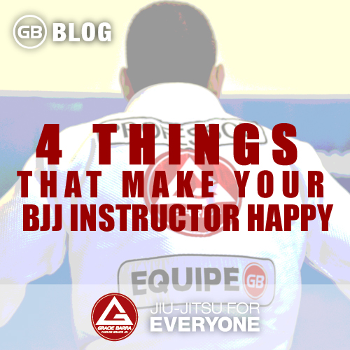 4 Things That Make Your Bjj Instructor Happy