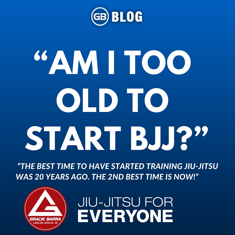 AM I TOO OLD TO START BJJ?
