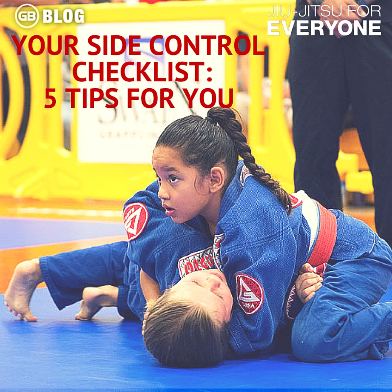 Your Side Control Checklist : 5 Tips For You
