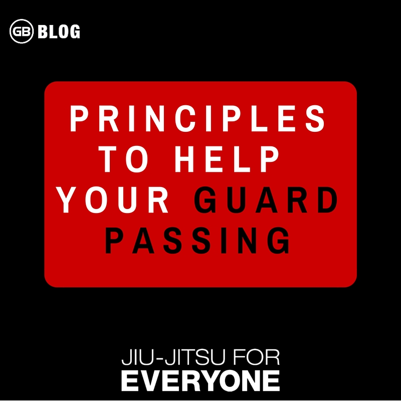 PRINCIPLES TO HELP YOUR GUARD PASSING